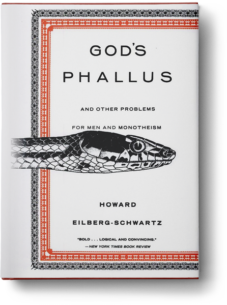 God's Phallus and Other Problems for Men and Monotheism