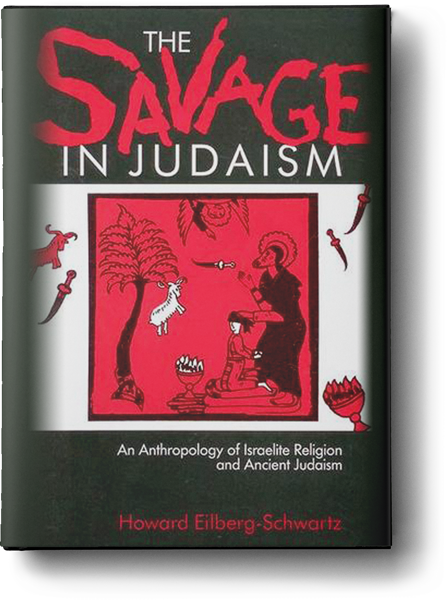 The Savage in Judaism: